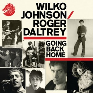 Going Back Home - Wilko Johnson and Roger Daltrey