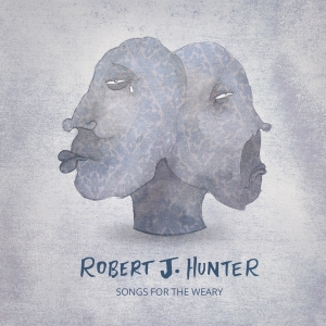 Robert J. Hunter - Songs From The Weary