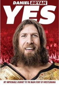 Yes! by Daniel Bryan