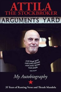 Arguments Yard by Attila The Stockbroker