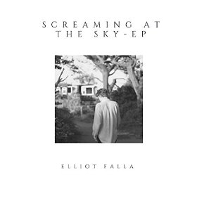 Elliot Falla - Screaming At The Sky EP cover