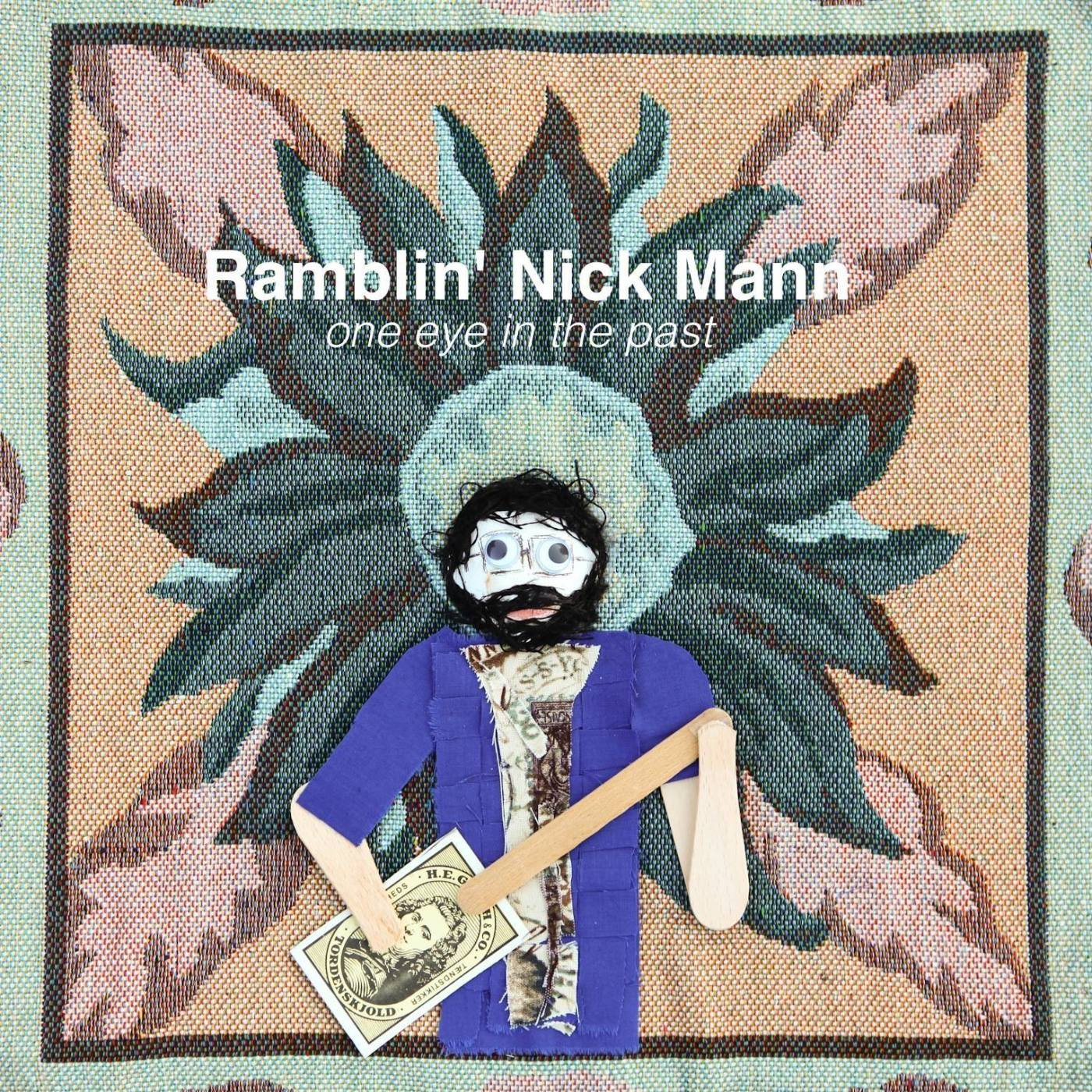 Ramblin' Nick Mann - One Eye In The Past