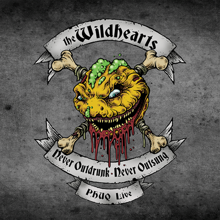 The Wildhearts - Never Outdrunk, Never Outsung: PHUQ Live
