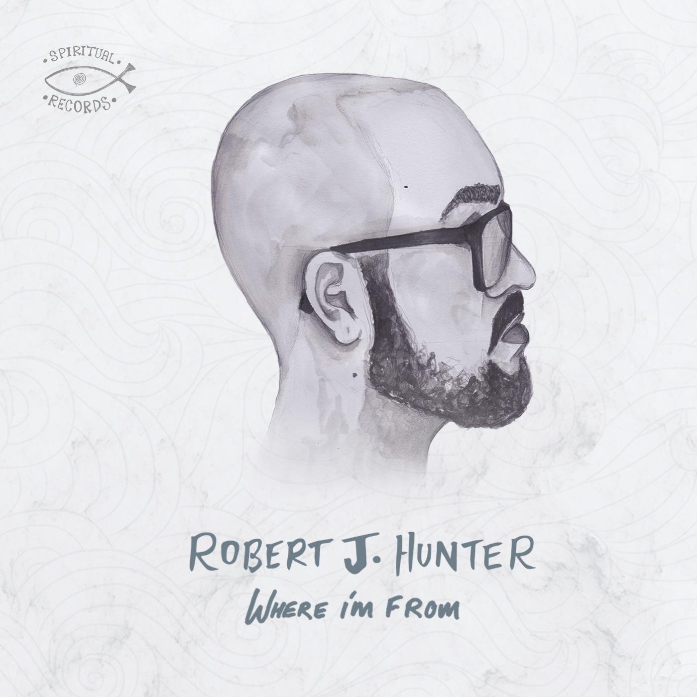 Robert J. Hunter - Where I'm From cover