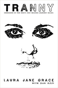 Tranny Confessions of Punk Rock's Most Infamous Anarchist Sellout by Laura Jane Grace and Dan Ozzi book cover