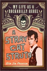 A Stray Cat Struts by Slim Jim Phantom