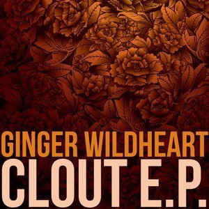Ginger Wildheart - Clout EP cover