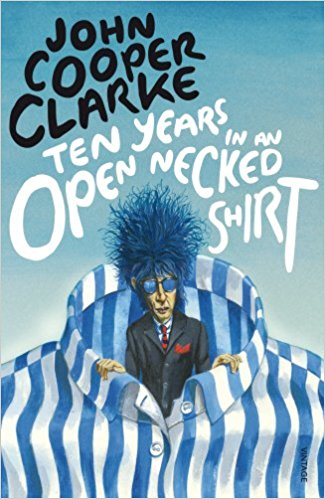John Cooper Clarke - Ten Years In An Open Necked Shirt