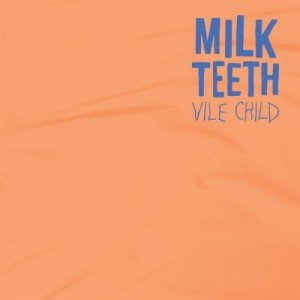 Milk Teeth - Vile Child cover
