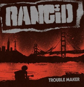 Rancid - Trouble Maker album cover