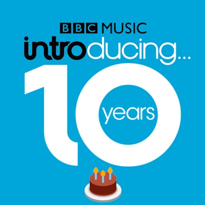 BBC Introducing 10 years