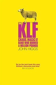 The KLF - Chaos, Magic and The Band Who Burned A Million Pounds