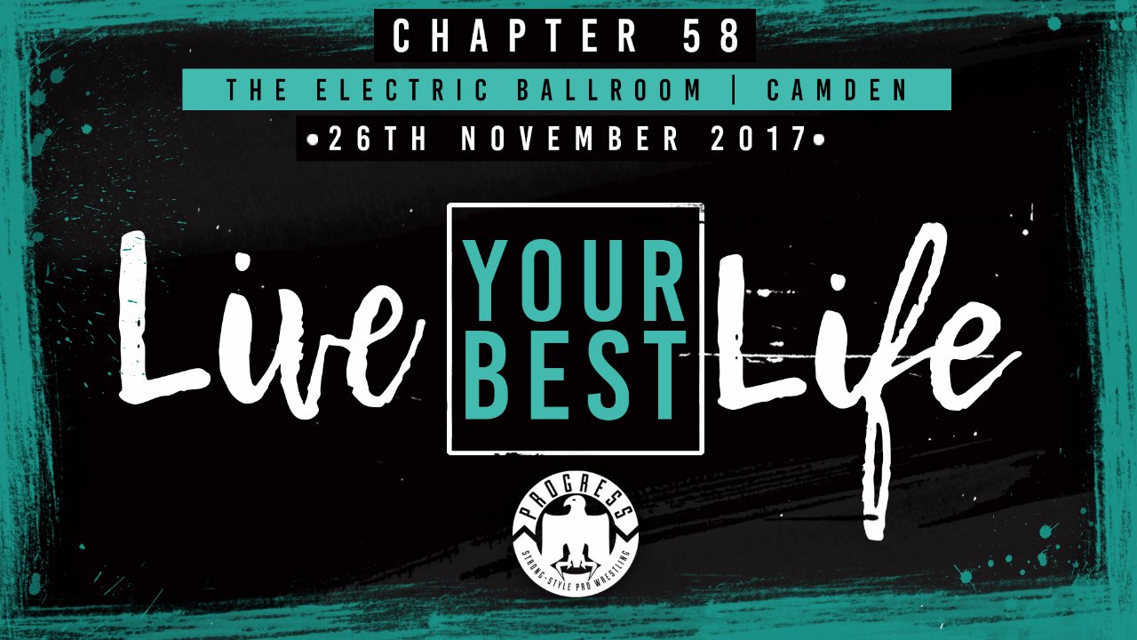 Progress Wrestling - Live Your Best Life