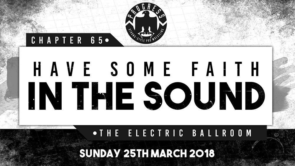 Progress Wrestling - Chapter 65: Have Some Faith In The Sound logo