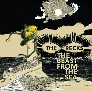 The Recks - The Beast From The Sea - album cover