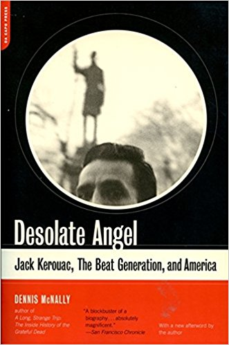 Desolate Angel - Jack Kerouac, The Beat Generation and America by Dennis McNally cover