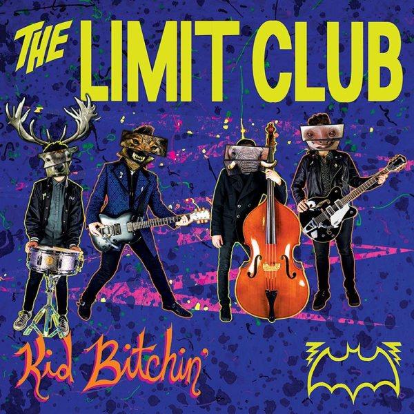The Limit Club - Kid Bitchin' - album cover