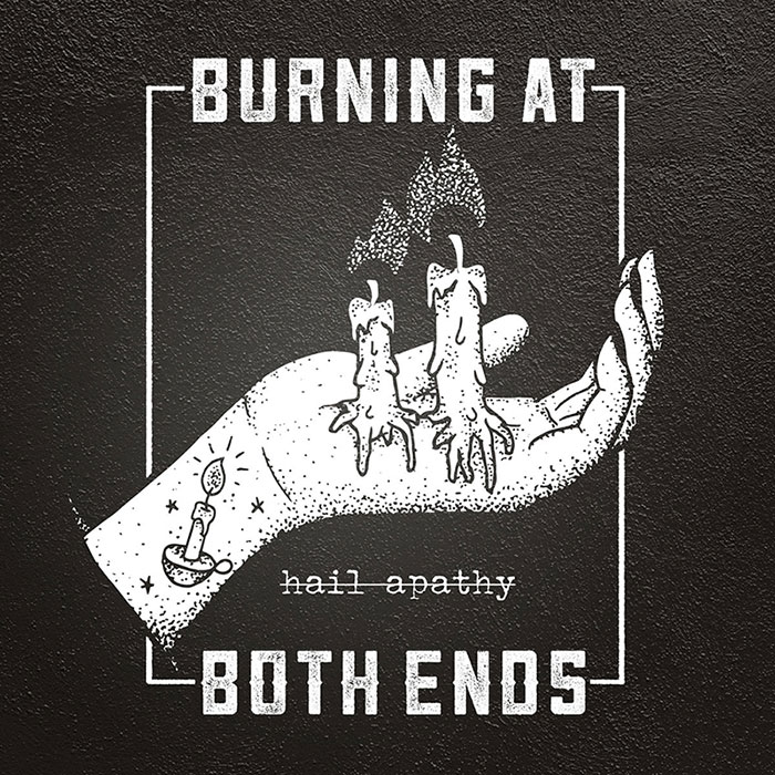Burning At Both Ends - Hail Apathy - album cover