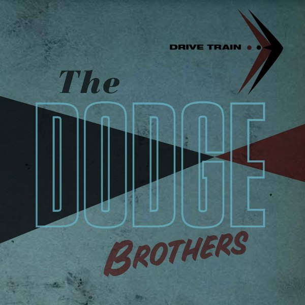 The Dodge Brothers - Drive Train - album cover