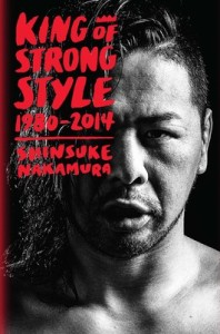 King Of Strong Style by Shinsuke Nakamura - book cover