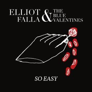 Elliot Falla And The Blue Valentines - So Easy - single artwork