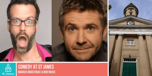 Marcus Brigstocke and Rob Rouse at St James