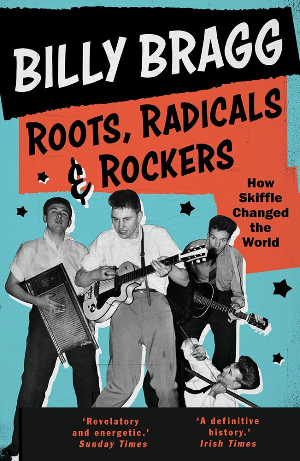 Roots, Radicals And Rockers: How Skiffle Changed The World by Billy Bragg - book cover
