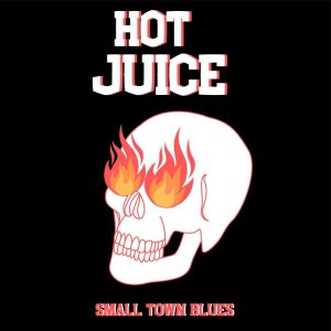 Hot Juice - Small Town Blues - artwork