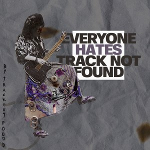 Everyone Hates Track Not Found - cover artwork