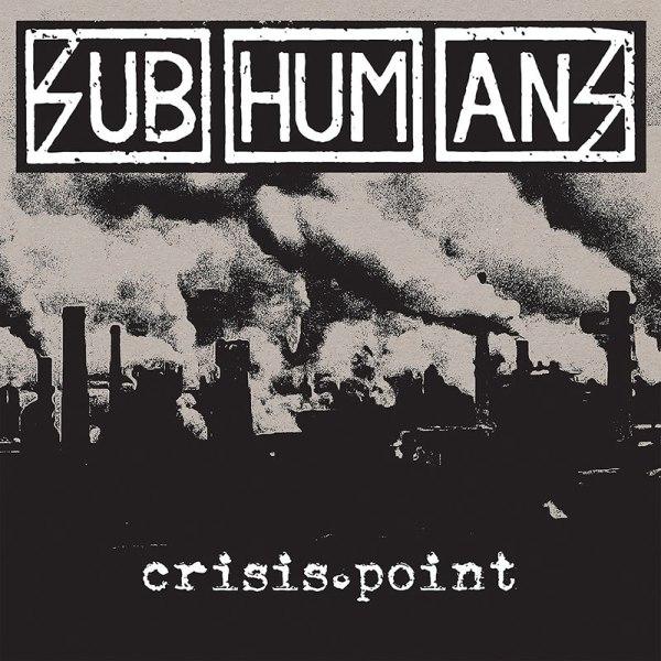 Subhumans - Crisis Point - album cover