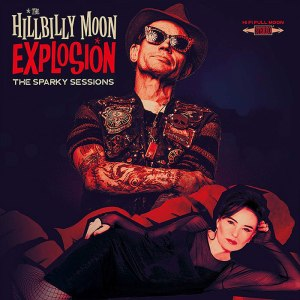 The Hillbilly Moon Explosion - The Sparky Sessions - album cover