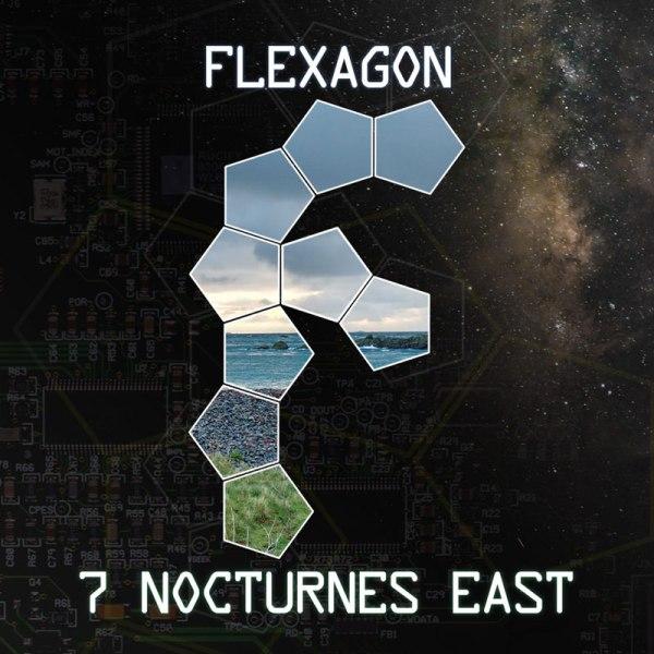 Flexagon - 7 Nocturnes East - album cover