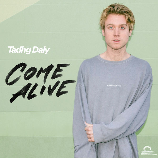 Tadhg Daly - Come Alive - single cover