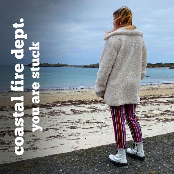 Coastal Fire Dept - You Are Stuck - single artwork
