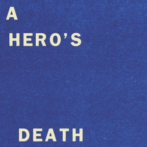 Fontaines DC - A Hero's Death - single artwork