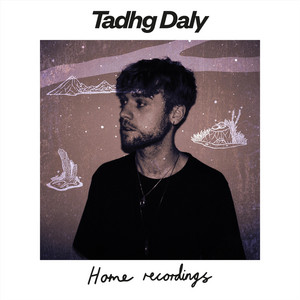 Tadhg Daly - Home Recordings