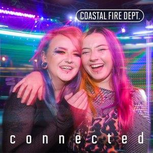 Coastal Fire Dept - Connected - album cover