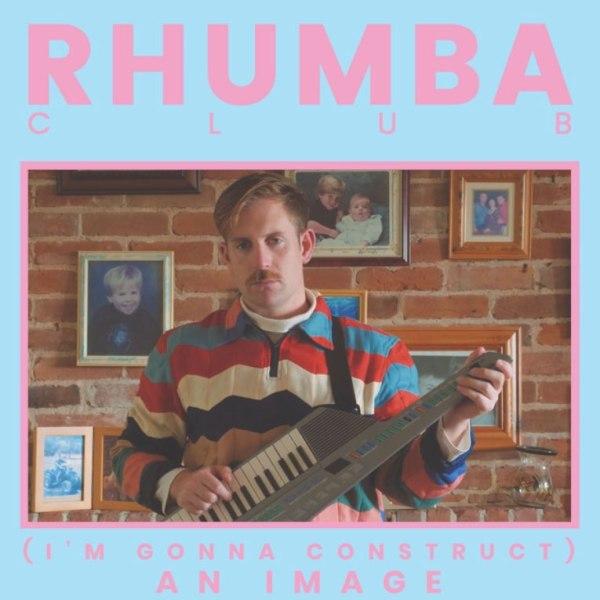 Rhumba Club - (I'm Gonna Construct) An Image - single artwork