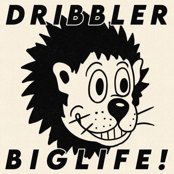 Dribbler - Biglife! - single artwork